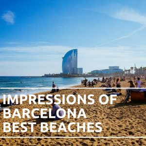 Impressions of Barcelona Best Beaches