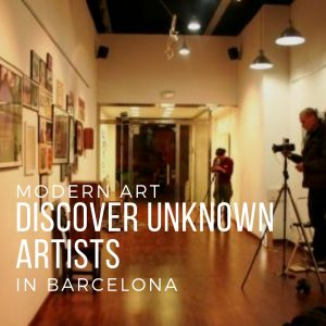 Modern Art In Barcelona: Discover Unknown Artists