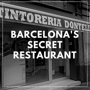 "Barcelona's Secret Restaurant: ""Dontell"" the Secret is Revealed"