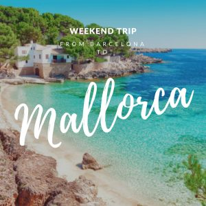 Travel from Barcelona Weekend Trip: Mallorca