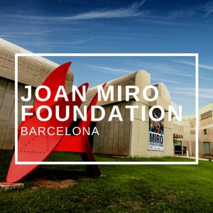 The Joan Miro Foundation in Barcelona