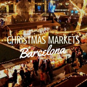 Barcelona at Christmas: The Best Markets