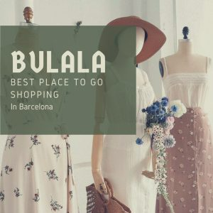 Shopping in Barcelona: Bulala is the Place to Go!