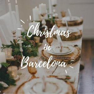 Christmas in Barcelona: The Traditional Dinner