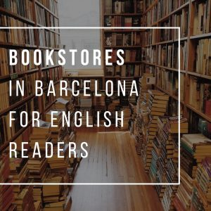 Bookstores in Barcelona for English Readers