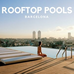 Rooftop Pools Barcelona: SuiteLife's Top 7