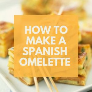 How to Make Spanish Omelette - Easy Tortilla