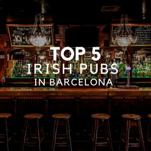 Top 5 Irish Pubs in Barcelona - Best Pubs in Barcelona