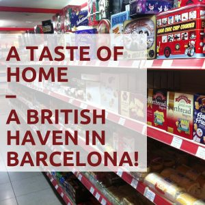 A Taste of Home - A British Haven in Barcelona!