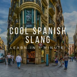 Cool Spanish Slang - Learn in 1 Minute!