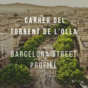 Barcelona Street Profile: Carrer del Torrent de l'Olla