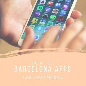 Top 10 Barcelona Apps for your Mobile