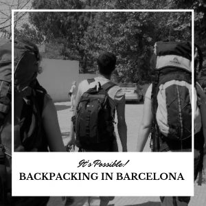 Backpacking in Barcelona - It Is Possible!