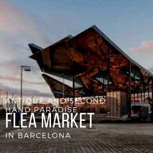 Flea Market Barcelona: Antique and Second Hand Paradise