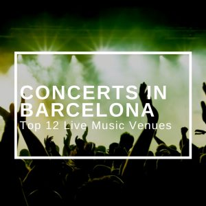 Concerts in Barcelona: Top 12 Live Music Venues