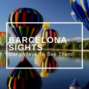 Barcelona Sights - Many Ways To See Them!