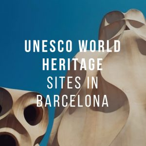 UNESCO WORLD HERITAGE SITES IN BARCELONA