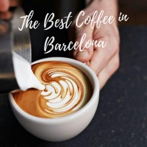 The Best Coffee in Barcelona: Undiscovered Glory
