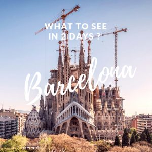 Weekend in Barcelona - What to See in 2 Days ?