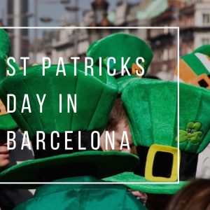 St Patricks Day in Barcelona: Best Places to Celebrate !