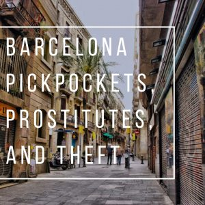 Barcelona Pickpockets, Prostitutes, and Theft