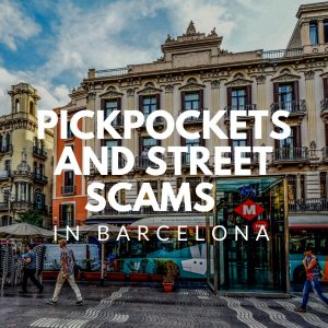 Barcelona Pickpockets Scams and Street Scams