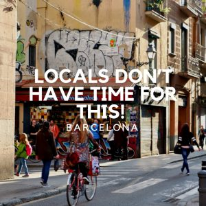 Barcelona Locals Don't Have Time For This!