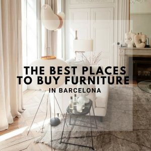 The Best Places to Buy Furniture in Barcelona