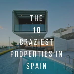 The 10 Craziest Properties in Spain: Number 4 Will Shock You!