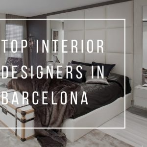 Top Interior Designers in Barcelona