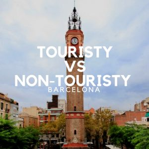 Touristy vs. Non-Touristy Barcelona