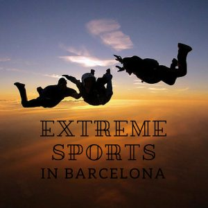 Barcelona Adventure: Extreme Sports in Barcelona