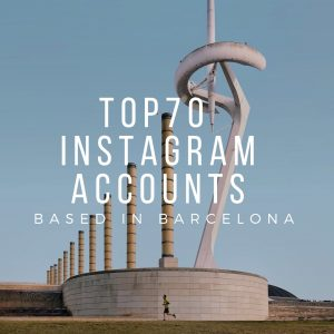Top 70 Barcelona Based Instagram Accounts