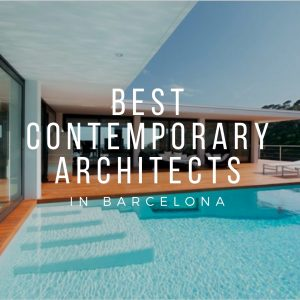 Best Contemporary Architects in Barcelona