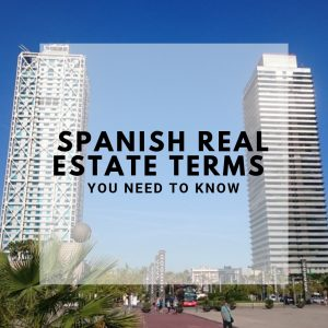 Spanish Real Estate Terms You Need to Know