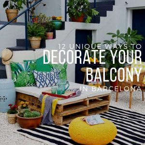 12 Unique Ways to Decorate your Balcony in Barcelona