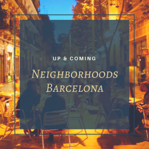 Up and Coming Neighborhoods in Barcelona for Buying Property