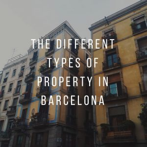 The Different Types of Property in Barcelona