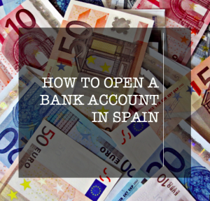 How to Open a Bank Account in Spain: A Simple Guide