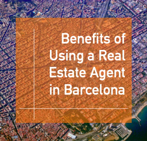Benefits of Using a Real Estate Agent in Barcelona