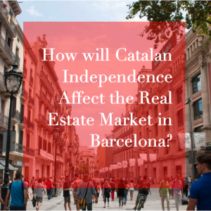 How will Catalan Independence Affect the Real Estate Market in Barcelona?