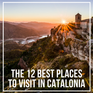 The 12 Best Places to Visit in Catalonia 2018