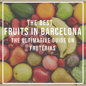 The best fruits in Barcelona