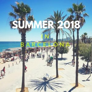Your Summer 2018 in Barcelona!