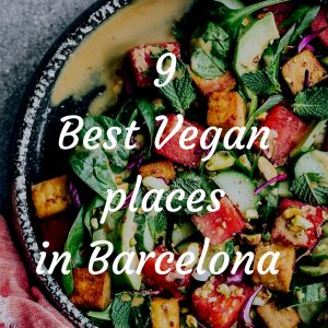9 Best Vegan Places in Barcelona