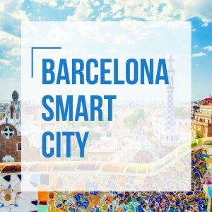 Barcelona Smart City strategy: an ever evolving plan