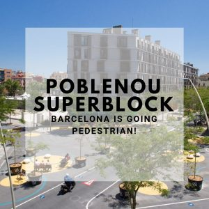 The Poblenou Superblock : Barcelona is Going Pedestrian!