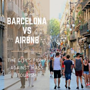 Barcelona vs Airbnb : the city's fight against mass tourism