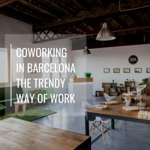 Coworking in Barcelona: the trendy way to work